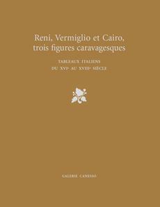 Reni, Vermiglio et Cairo, trois figures caravagesques. Tableaux italiens du XVIe au XVIIIe siècle