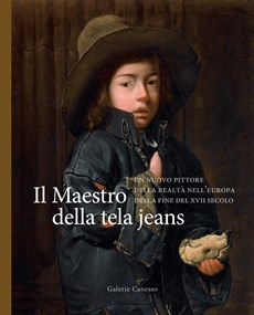 THE MASTER OF THE BLUE JEANS. A NEW PAINTER OF REALITY IN LATE 17TH CENTURY EUROPE