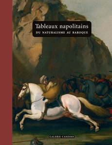 TABLEAUX NAPOLITAINS. DU NATURALISME AU BAROQUE