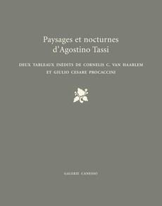 PAYSAGES ET NOCTURNES D'AGOSTINO TASSI. DEUX TABLEAUX inédits DE CORNELIS C. VAN HAARLEM ET GIULIO CESARE PROCACCINI