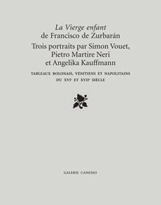 La Vierge enfant de Francisco Zurbarán, Trois Portraits par Simon Vouet, Pietro Martire Neri et Angelika Kauffmann
