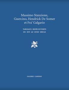 Massimo Stanzione, Guercino, Hendrick de Somer et Fra' Galgario. Tableaux redécouverts du XVIe au XVIIIe siècle