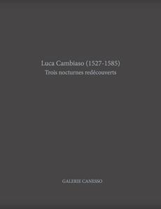 LUCA CAMBIASO (1527-1585). TROIS NOCTURNES REDÉCOUVERTS